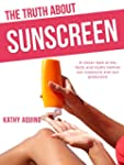 The Truth About Sunscreen: A Closer L...