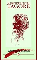 Rabindra Nath Tagore ; Collected Stories