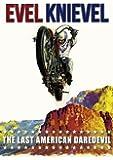 Evel Knievel: The Last American Daredevil [Import]