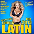 Latin Summer Mix 2013 (Greatest Hits) (Kuduro, Reggaeton, Merengue, Salsa, Bachata, Mambo, Latino Urbano, Latin Workout)