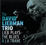 Lieb Plays the Blues a La Trane