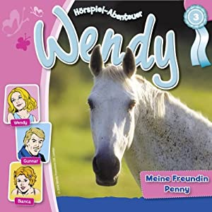 Meine Freundin Penny (Wendy 3) Hörspiel