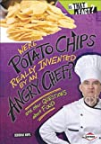 img - for Were Potato Chips Really Invented by an Angry Chef?: And Other Questions about Food (Is That a Fact?) book / textbook / text book