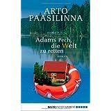 """Adams Pech, die Welt zu retten: Romanvon """"Arto Paasilinna"""""""