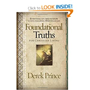 Download book Foundational Truths For Christian Living: Everything you need to know to live a balanced, spirit-filled life
