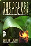 The Deluge and the Ark: Journey into Primate Worlds (009174427X) by Peterson, Dale.