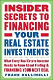 img - for By Frank Gallinelli Insider Secrets to Financing Your Real Estate Investments: What Every Real Estate Investor Needs to (1st Edition) book / textbook / text book