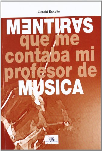 MENTIRAS QUE ME CONTABA MI PROFESOR DE MUSICA