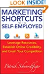Marketing Shortcuts for the Self-Empl...