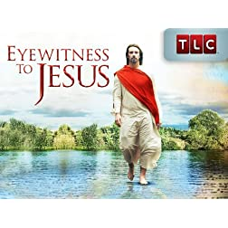 Eyewitness To Jesus