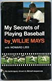 My Secrets of Playing (0670500445) by Mays, Willie