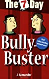 Jenny Alexander Seven Day Bully Buster (The 7 Day Series)