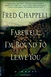 Farewell, I'm Bound to Leave You: Stories (0312168349) by Chappell, Fred