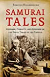 Samurai Tales: Courage, Fidelity and...