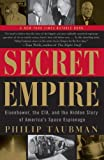 img - for Secret Empire: Eisenhower, the CIA, and the Hidden Story of America's Space Espionage book / textbook / text book