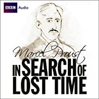 In Search of Lost Time (Dramatised) Radio/TV von Marcel Proust Gesprochen von: James Wilby, Jonathan Firth, Harriet Walter, Imogen Stubbs, Corin Redgrave