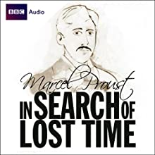 In Search of Lost Time (Dramatised) Radio/TV Program by Marcel Proust Narrated by James Wilby, Jonathan Firth, Harriet Walter, Imogen Stubbs, Corin Redgrave