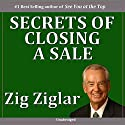 Secrets of Closing the Sale Audiobook by Zig Ziglar