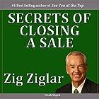 Secrets of Closing the Sale Hörbuch von Zig Ziglar Gesprochen von: Zig Ziglar