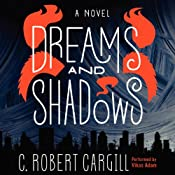 Dreams and Shadows: A Novel | [C. Robert Cargill]