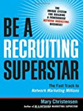 img - for Be a Recruiting Superstar: The Fast Track to Network Marketing Millions book / textbook / text book