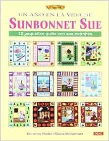 Un año en la vida de Sunbonnet Sue (Spanish Edition): Christine