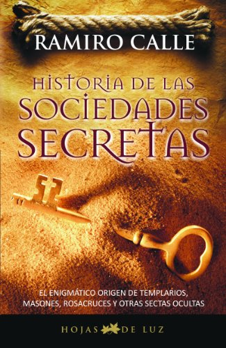 HISTORIA DE LAS SOCIEDADES SECRETAS (Spanish Edition)