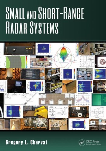 Small And Short-Range Radar Systems (Gregory L. Charvat Series On Practical Approaches To Electrical Engineering)