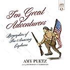 Ten Great Adventurers: Biographies of Ten Amazing Explorers Hörbuch von Kate Dickinson Sweetser, Amy Puetz - editor Gesprochen von: Jim Hodges