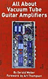 img - for All About Vacuum Tube Guitar Amplifiers book / textbook / text book