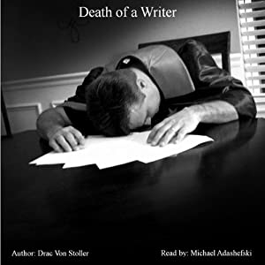Death of a Writer | [Drac Von Stoller]