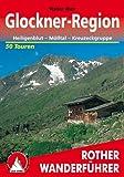 Glockner-Region: Heiligenblut - Mölltal - Kreuzeckgruppe. 50 ausgewählte Tal- und Bergwanderungen in der Kärntner Tauern-Region (Rother Wanderführer)