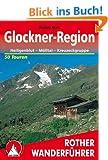 Glockner-Region: Heiligenblut - M�lltal - Kreuzeckgruppe. 50 ausgew�hlte Tal- und Bergwanderungen in der K�rntner Tauern-Region