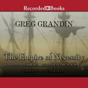 The Empire of Necessity: Slavery, Freedom, and Deception in the New World | [Greg Grandin]