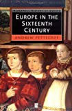 Europe in the Sixteenth Century (063120704X) by Pettegree, Andrew