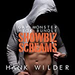Gay Monster Mega Bundle: Showbiz Screams | Hank Wilder