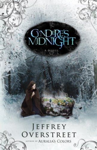 Cyndere's Midnight: A Novel (The Auralia Thread), Jeffrey Overstreet