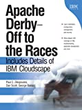 img - for Apache Derby -- Off to the Races: Includes Details of IBM Cloudscape book / textbook / text book