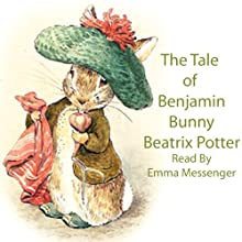 The Tale of Benjamin Bunny Audiobook by Beatrix Potter Narrated by Emma Messenger