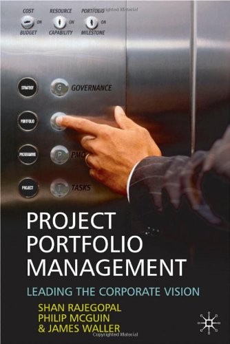 Project Portfolio Management: Leading the Corporate Vision