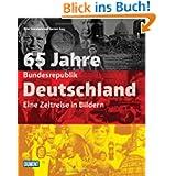 DuMont Bildband 65 Jahre Bundesrepublik Deutschland: Eine Zeitreise in Bildern