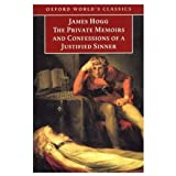 """Private Memoirs And Confessions Of A Justified Sinner (Oxford World's Classics)von """"James Hogg"""""""