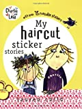 Lauren Child My Haircut Sticker Story [With Over 75 Reusable Stickers] (Sticker Stories)