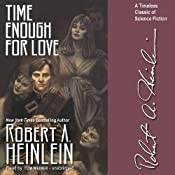 Time Enough for Love: The Lives of Lazarus Long | [Robert A. Heinlein]