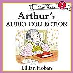Arthur's Audio Collection   Lillian Hoban