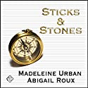 Sticks and Stones: Gay Fiction (       UNABRIDGED) by Madeleine Urban, Abigail Roux Narrated by Sawyer Allerde