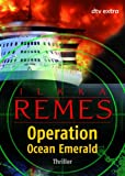 Operation Ocean Emerald: Thriller - Ilkka Remes