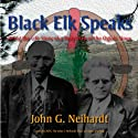 Black Elk Speaks: Being the Life Story of a Holy Man of the Oglala Sioux, The Premier Edition Audiobook by John G. Neihardt Narrated by Robin Neihardt