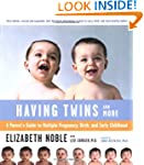 Having Twins - and More: Every Parent...