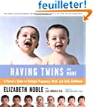 Having Twins And More: A Parent's Gui...